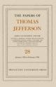 The Papers of Thomas Jefferson, Volume 28 - Thomas Jefferson; John Catanzariti