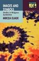 Images and Symbols - Mircea Eliade