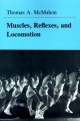Muscles, Reflexes, and Locomotion - Thomas A. McMahon