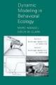 Dynamic Modeling in Behavioral Ecology - Marc Mangel; Colin Whitcomb Clark