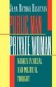 Public Man, Private Woman - Jean Bethke Elshtain