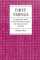 First Things - Hadley Arkes