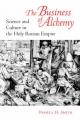 The Business of Alchemy - Pamela H. Smith