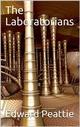 The Laboratorians - Edward Peattie