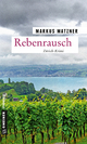 Rebenrausch - Markus Matzner