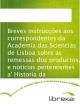 Breves instrucções aos correspondentes da Academia das Sciencias de Lisboa sobre as remessas dos productos, e noticias pertencentes a' Historia da Natureza, para formar hum Museo Nacional