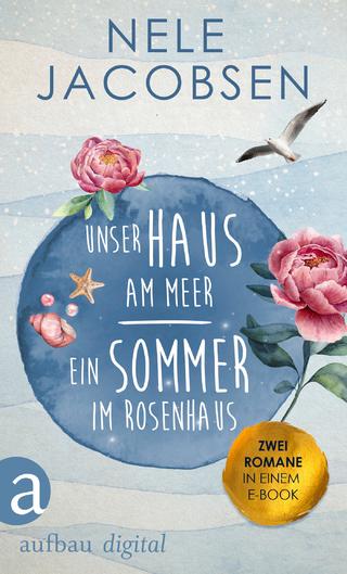 Unser Haus am Meer & Ein Sommer im Rosenhaus - Nele Jacobsen
