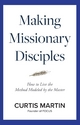 Making Missionary Disciples - Curtis Martin