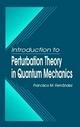 Introduction to Perturbation Theory in Quantum Mechanics - Francisco M. Fernandez
