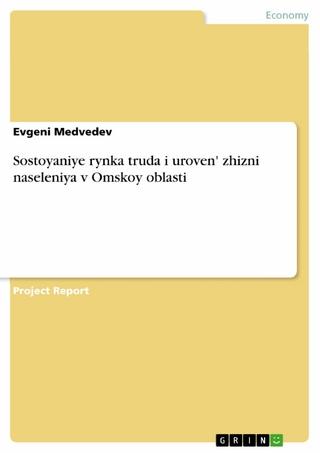 Sostoyaniye rynka truda i uroven' zhizni naseleniya v Omskoy oblasti - Evgeni Medvedev