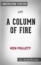 A Column of Fire: A Novel (Kingsbridge) byKen Follett   Conversation Starters - Dailybooks