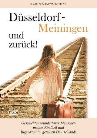 Düsseldorf - Meiningen und zurück! - Karin Nimtz-Schiel