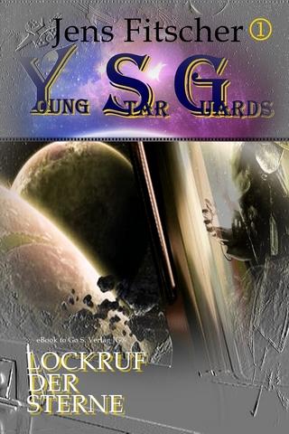 Lockruf der Sterne (Young Star Guards 1) - Jens Fitscher