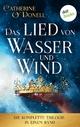 Das Lied von Wasser und Wind: Die komplette Trilogie in einem Band - Catherine O'Donell