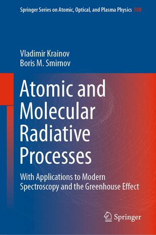 Atomic and Molecular Radiative Processes - Vladimir Krainov; Boris M. Smirnov