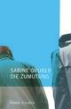 Die Zumutung - Sabine Gruber