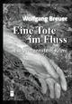 Eine Tote im Fluss - Wolfgang Breuer