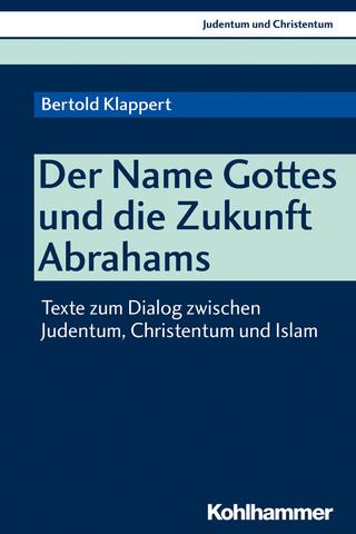 Der Name Gottes und die Zukunft Abrahams - Bertold Klappert
