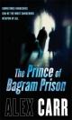 Prince of Bagram Prison - Alex Carr