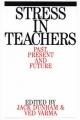 Stress in Teachers - Jack Dunham; Ved Prakash Varma