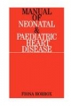 Manual of Neonatal and Paediatric Congenital Heart Disease