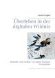 Überleben in der digitalen Wildnis - Helmut Steigele