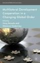 Multilateral Development Cooperation in a Changing Global Order - H. Besada;  S. Kindornay