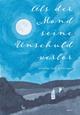 Als der Mond seine Unschuld verlor - Dorothea Seth-Blendinger