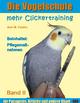Die Vogelschule. Mehr Clickertraining für Papageien, Sittiche und andere Vögel - Ann Castro