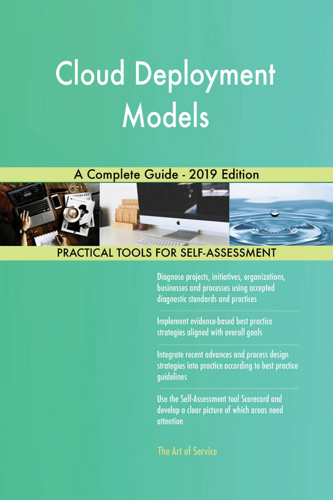 Cloud Deployment Models A Complete Guide - 2019 Edition (eBook)