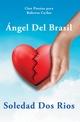 Ángel Del Brasil - Soledad Dos Rios