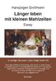 Länger leben mit kleinen Mahlzeiten - Hansjürgen Großmann