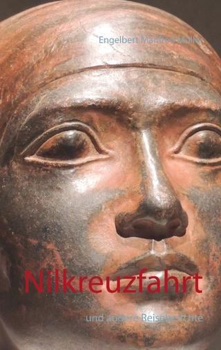 Nilkreuzfahrt - Engelbert Manfred Müller