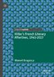 Hitler's French Literary Afterlives, 1945-201 - Manuel Bragança