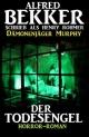Der Todesengel (Dämonenjäger Murphy) - Alfred Bekker