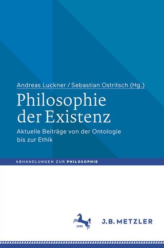 Philosophie der Existenz - Andreas Luckner; Sebastian Ostritsch