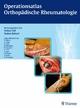 Operationsatlas Orthopädische Rheumatologie