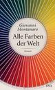 Alle Farben der Welt - Giovanni Montanaro