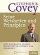 Stephen R. Covey - Seine Weisheiten und Prinzipien - Stephen R. Covey