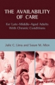 Availability of Care for Late-Middle-Aged Adults with Chronic Conditions