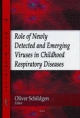 Role of Newly Detected and Emerging Viruses in Childhood Respiratory Diseases