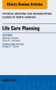 Life Care Planning, An Issue of Physical Medicine and Rehabilitation Clinics,