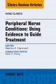 Peripheral Nerve Conditions: Using Evidence to Guide Treatment, An Issue of Hand Clinics,