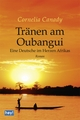 Tränen am Oubangui - Cornelia Canady