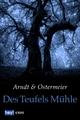 Des Teufels Mühle - Ottilie Arndt;  Lydia Ostermeier
