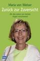 Zurück zur Zuversicht - Maria von Welser