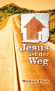Jesus ist der Weg - Wilfried Plock