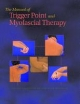 Manual of Trigger Point and Myofascial Therapy