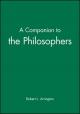 A Companion to the Philosophers - Robert L. Arrington