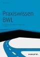 Praxiswissen BWL - mit Arbeitshilfen online - Helmut Geyer